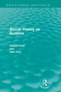 Ebook in inglese Social Theory as Science (Routledge Revivals) Keat, Russell , Urry, John