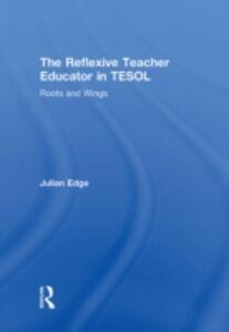 Ebook in inglese Reflexive Teacher Educator in TESOL Edge, Julian