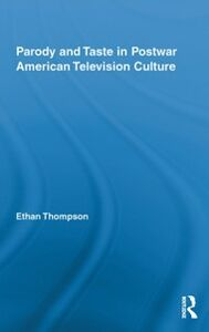 Ebook in inglese Parody and Taste in Postwar American Television Culture Thompson, Ethan