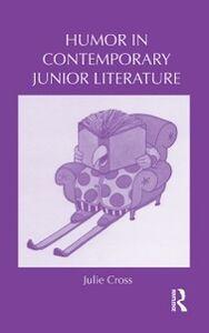 Foto Cover di Humor in Contemporary Junior Literature, Ebook inglese di Julie Cross, edito da