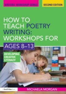 Foto Cover di How to Teach Poetry Writing: Workshops for Ages 8-13, Ebook inglese di Michaela Morgan, edito da