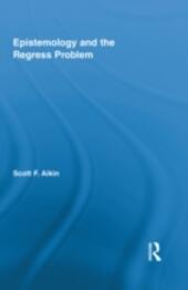 Epistemology and the Regress Problem
