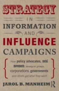 Ebook in inglese Strategy in Information and Influence Campaigns Manheim, Jarol B.