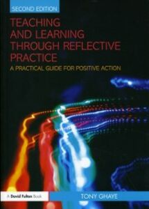Ebook in inglese Teaching and Learning through Reflective Practice Ghaye, Tony