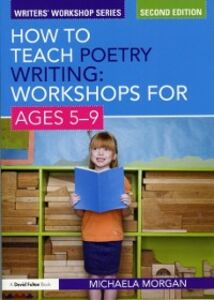 Ebook in inglese How to Teach Poetry Writing: Workshops for Ages 5-9 Morgan, Michaela