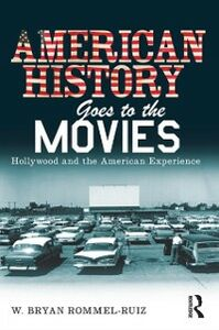 Ebook in inglese American History Goes to the Movies Ruiz, W. Bryan Rommel