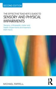 Foto Cover di Effective Teacher's Guide to Sensory and Physical Impairments, Ebook inglese di Michael Farrell, edito da