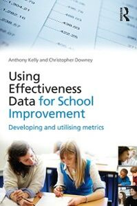 Ebook in inglese Using Effectiveness Data for School Improvement Downey, Christopher , Kelly, Anthony