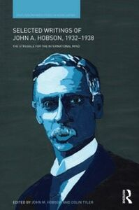 Ebook in inglese Selected Writings of John A. Hobson 1932-1938 -, -