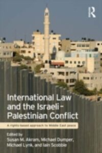 Foto Cover di International Law and the Israeli-Palestinian Conflict, Ebook inglese di  edito da