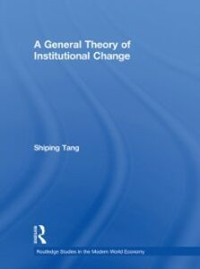 Ebook in inglese General Theory of Institutional Change Tang, Shiping