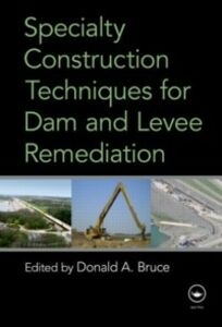 Ebook in inglese Specialty Construction Techniques for Dam and Levee Remediation
