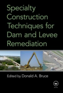 Ebook in inglese Specialty Construction Techniques for Dam and Levee Remediation -, -