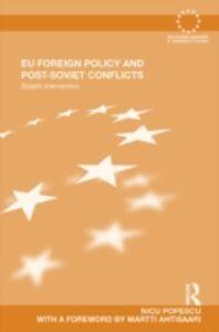 Foto Cover di EU Foreign Policy and Post-Soviet Conflicts, Ebook inglese di Nicu Popescu, edito da