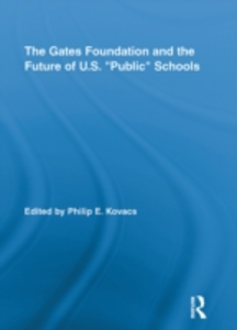 Ebook in inglese Gates Foundation and the Future of US &quote;Public&quote; Schools -, -