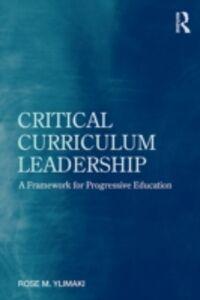 Foto Cover di Critical Curriculum Leadership, Ebook inglese di Rose M. Ylimaki, edito da