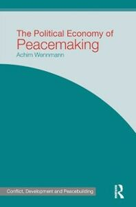 Ebook in inglese Political Economy of Peacemaking Wennmann, Achim