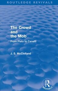 Ebook in inglese Crowd and the Mob (Routledge Revivals) McClelland, J. S.