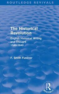 Foto Cover di Historical Revolution (Routledge Revivals), Ebook inglese di Frank Smith Fussner, edito da