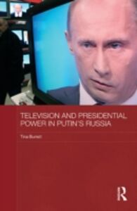 Ebook in inglese Television and Presidential Power in Putin's Russia Burrett, Tina