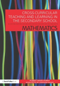 Ebook in inglese Cross-Curricular Teaching and Learning in the Secondary School... Mathematics Ward-Penny, Robert