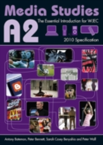 Ebook in inglese A2 Media Studies Bateman, Antony , Bennett, Peter , Benyahia, Sarah Casey , Wall, Peter