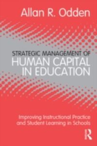 Ebook in inglese Strategic Management of Human Capital in Education Odden, Allan R.