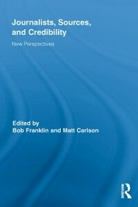 Ebook in inglese Journalists, Sources, and Credibility -, -