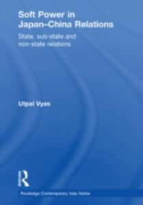 Ebook in inglese Soft Power in Japan-China Relations Vyas, Utpal