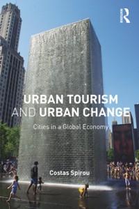 Ebook in inglese Urban Tourism and Urban Change Spirou, Costas