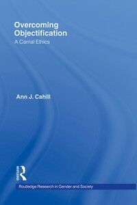 Ebook in inglese Overcoming Objectification Cahill, Ann J.