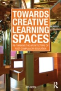 Ebook in inglese Towards Creative Learning Spaces Boys, Jos