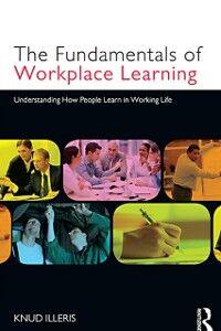 Ebook in inglese Fundamentals of Workplace Learning Illeris, Knud