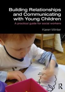 Ebook in inglese Building Relationships and Communicating with Young Children Winter, Karen