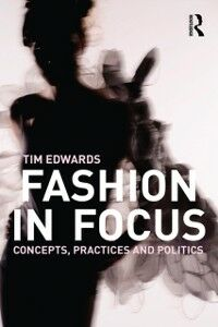 Ebook in inglese Fashion In Focus Edwards, Tim