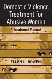 Ebook in inglese Domestic Violence Treatment for Abusive Women Bowen, Ellen L.