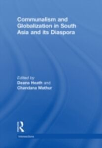 Ebook in inglese Communalism and Globalization in South Asia and its Diaspora -, -