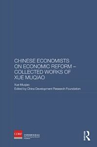 Ebook in inglese Chinese Economists on Economic Reform - Collected Works of Xue Muqiao Muqiao, Xue
