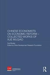 Chinese Economists on Economic Reform - Collected Works of Xue Muqiao