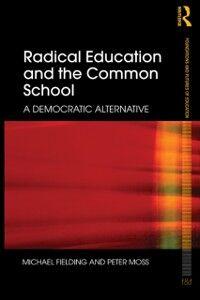 Foto Cover di Radical Education and the Common School, Ebook inglese di Michael Fielding,Peter Moss, edito da