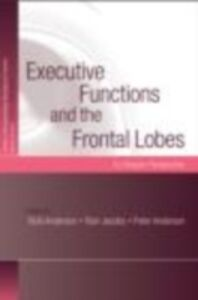 Ebook in inglese Executive Functions and the Frontal Lobes -, -