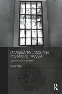 Ebook in inglese Learning to Labour in Post-Soviet Russia Walker, Charles