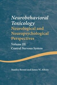 Ebook in inglese Neurobehavioral Toxicology: Neurological and Neuropsychological Perspectives, Volume III Albers, James W. , Berent, Stanley
