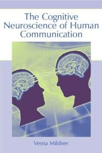 Ebook in inglese Cognitive Neuroscience of Human Communication Mildner, Vesna