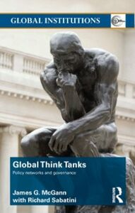 Foto Cover di Global Think Tanks, Ebook inglese di James McGann,Richard Sabatini, edito da