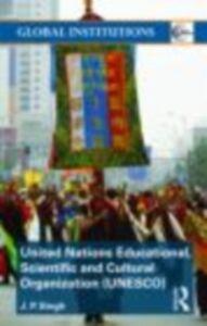 Foto Cover di United Nations Educational, Scientific, and Cultural Organization (UNESCO), Ebook inglese di J.P. Singh, edito da