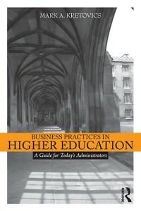 Ebook in inglese Business Practices in Higher Education Kretovics, Mark A.