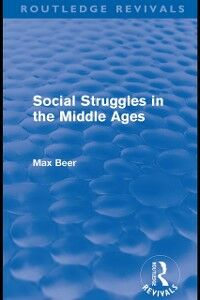 Ebook in inglese Social Struggles in the Middle Ages (Routledge Revivals) Beer, Max