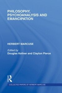 Ebook in inglese Philosophy, Psychoanalysis and Emancipation Marcuse, Herbert