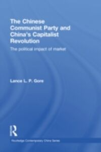 Ebook in inglese Chinese Communist Party and China's Capitalist Revolution Gore, Lance